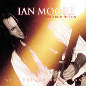 Play & Download Live From Austin by Ian Moore | Napster