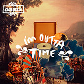I'm Outta Time by Oasis