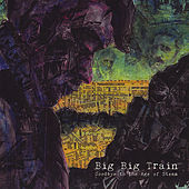 Goodbye to the Age of Steam (2011 re-issue) by Big Big Train