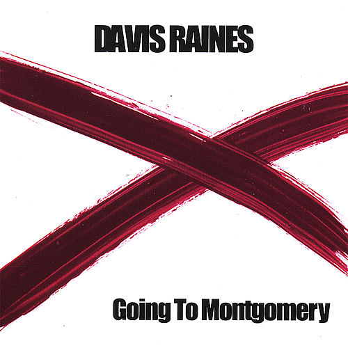 Going to Montgomery by Davis Raines