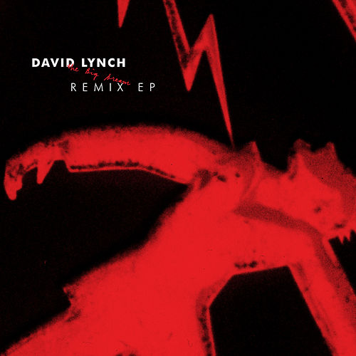 Play & Download The Big Dream Remix EP by David Lynch | Napster