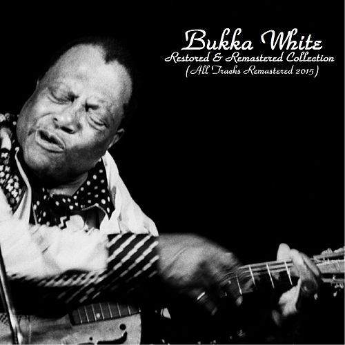 Restored & Remastered Collection (All Tracks Remastered) by Bukka White