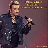 Play & Download Johnny Hallyday et ses fans au Festival de Rock 'n' Roll (Remastered 2014) by Johnny Hallyday | Napster