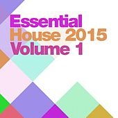 Essential House 2015, Vol. 1 - EP by Various Artists