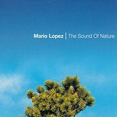 The Sound of Nature by Mario Lopez