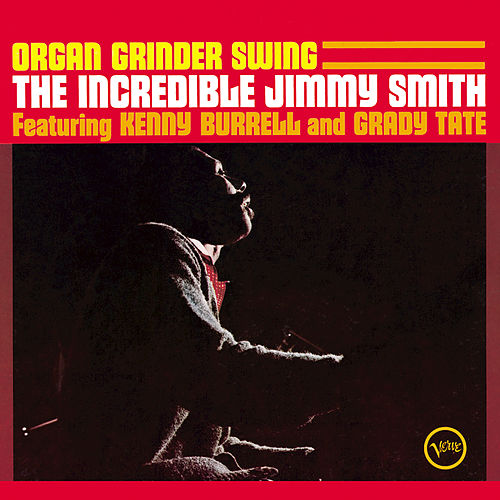 Play & Download Organ Grinder Swing by Jimmy Smith | Napster