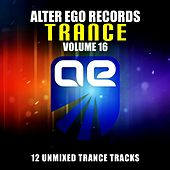 Play & Download Alter Ego Trance, Vol. 16 - EP by Various Artists | Napster