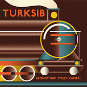 Play & Download Turksib by Bronnt Industries Kapital | Napster