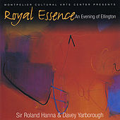 Play & Download Royal Essence: An Evening of Ellington by Sir Roland Hanna | Napster