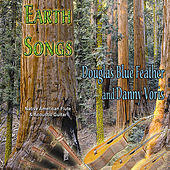 Play & Download Earth Songs by Douglas Blue Feather | Napster