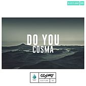 Do You by Cosma