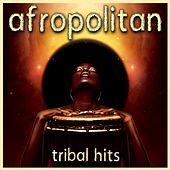 Afropolitan - Tribal Hits - EP by Various Artists