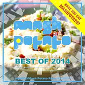 Have You Eat Mash Potato? Best of 2014 - EP by Various Artists