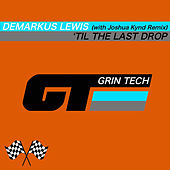 Play & Download 'Til The Last Drop by Demarkus Lewis | Napster