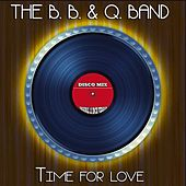 The B. B. & Q. Band (Disco Mix - Original 12 Inch Version) by The B.B. & Q. Band