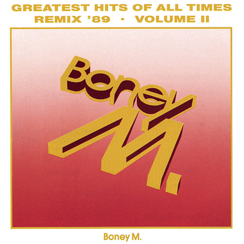 Play & Download Greatest Hits Of All Times Vol. II '89 by Boney M | Napster