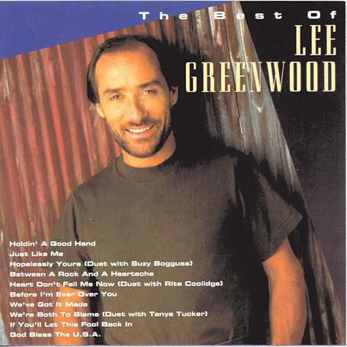 Play & Download The Best Of Lee Greenwood (Capitol) by Lee Greenwood | Napster