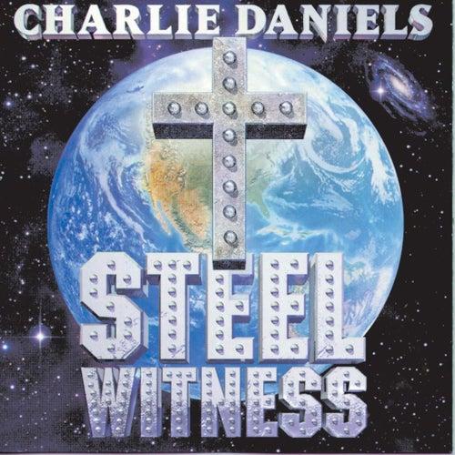 Steel Witness by Charlie Daniels