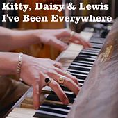 Play & Download I've Been Everywhere by Kitty, Daisy & Lewis | Napster