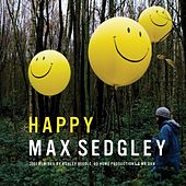 Play & Download Happy (2007 Remixes) by Max Sedgley | Napster