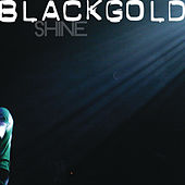 Play & Download Shine by Black Gold | Napster