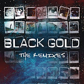Play & Download The Remixes by Black Gold | Napster