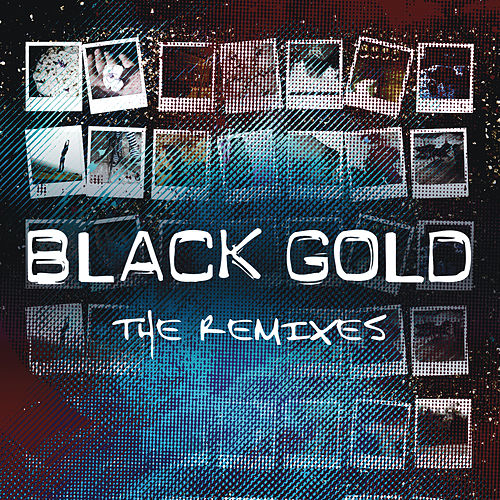 The Remixes by Black Gold
