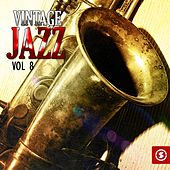 Play & Download Vintage Jazz, Vol. 8 by Various Artists | Napster