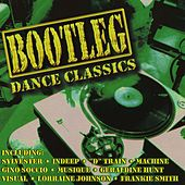 Bootleg Dance Classics by Various Artists