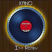 I'm Ready (Disco Mix - Original 12 Inch Version) by Kano