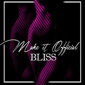 Play & Download Make It Official by Bliss | Napster