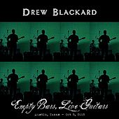 Play & Download Empty Bars, Live Guitars: Austin, Texas - Oct 5, 2005 by Drew Blackard | Napster