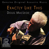 Exactly Like This by Doug MacLeod