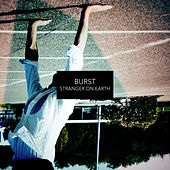 Play & Download Stranger on Earth by Burst | Napster