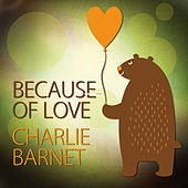 Because of Love von Charlie Barnet