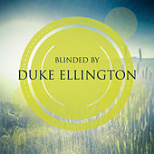 Blinded By von Duke Ellington