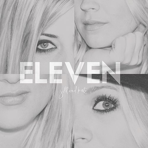 Play & Download Eleven by JillandKate | Napster