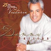 Play & Download 25 Años Escribiendo Victoria by Danny Berrios | Napster