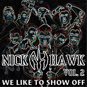 Play & Download We Like to Show Off by Nick Hawk | Napster
