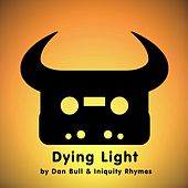 Play & Download Dying Light by Dan Bull | Napster