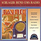 Play & Download Schlager rund um's Radio (80 Jahre deutscher Rundfunk) by Various Artists | Napster