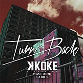 Play & Download Turn Back by K-Koke | Napster