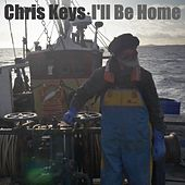 Play & Download I'll Be Home - Single by Chris Keys | Napster