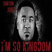 I'm so Kingdom von Canton Jones