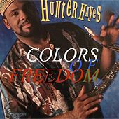 Colors of Freedom by Hunter Hayes (Soul)