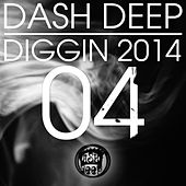 Play & Download Dash Deep Diggin 2014 04 by Various Artists | Napster