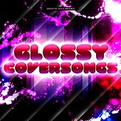 Glossy Coversongs by Various Artists