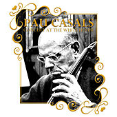 Play & Download Pau Casals, Concert at the White House by Mieczyslaw Horszowski | Napster