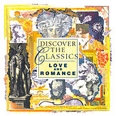 Play & Download Discover the Classics - Love and Romance by Various Artists | Napster