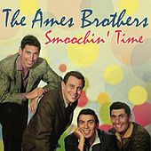 Play & Download Smoochin' Time by The Ames Brothers | Napster
